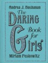 The Daring Book For Girls - Miriam Peskowitz, Andrea Buchanan, Alexis Seabrook