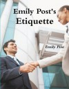 Emily Post's Etiquette - Emily Post