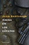 Arena en los zapatos (Saga Etchenike, #3) - Juan Sasturain
