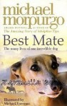 Best Mate: The Many Lives Of One Incredible Dog - Michael Morpurgo