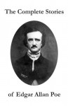 The Complete Stories of Edgar Allan Poe - Edgar Allan Poe