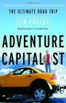 Adventure Capitalist: The Ultimate Road Trip - Jim Rogers