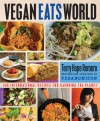 Vegan Eats World: 300 International Recipes for Savoring the Planet - Terry Hope Romero