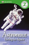DK Readers: Astronaut: Living in Space - Kate Hayden