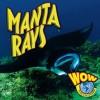 Manta Rays (Wow World Of Wonder) - Judy Wearing