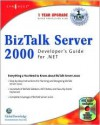 BizTalk Server 2000 Developer's Guide for .Net - Scott Roberts, Robert Shimonski, Milton Todd, Chris Farmer