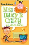 Miss Daisy is Crazy! and Other Stories [Omnibus] - Dan Gutman, Jim Paillot