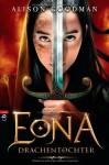 Eona Drachentochter (Eona, #1) - Alison Goodman, Andreas Heckmann
