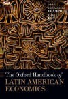 The Oxford Handbook of Latin American Economics (Oxford Handbooks) - José Antonio Ocampo, Jaime Ros