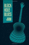 Black Hole Blues - Patrick Wensink