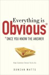 Everything Is Obvious: *Once You Know the Answer (Audio) - Duncan J. Watts
