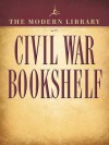 The Modern Library Civil War Bookshelf 5-Book Bundle: Personal Memoirs, Uncle Tom's Cabin, The Red Badge of Courage, Jefferson Davis: The Essential Writings, The Life and Writings of Abraham Lincoln - Ulysses S. Grant, Harriet Beecher Stowe, Stephen Crane, Jefferson Davis, Abraham Lincoln