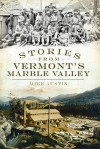 Stories from Vermont's Marble Valley - Mike Austin