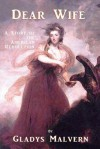 Dear Wife: A Story of the American Revolution - Gladys Malvern, Susan Houston, Shawn Conners, Corinne Malvern