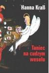 Taniec na cudzym weselu - Hanna Krall