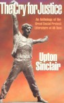 The Cry for Justice - Upton Sinclair