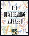 The Disappearing Alphabet - Richard Wilbur, David Diaz