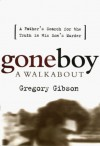 Gone Boy: A Walkabout - Gregory Gibson