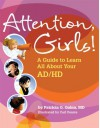Attention, Girls!: A Guide to Learn All about Your AD/HD - Patricia O. Quinn, Carl Pearce