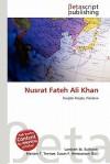 Nusrat Fateh Ali Khan - Lambert M. Surhone, Mariam T. Tennoe, Susan F. Henssonow