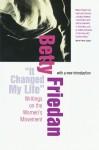 It Changed My Life: Writings on the Women's Movement - Betty Friedan