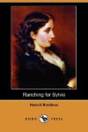 Ranching for Sylvia (Dodo Press) - Harold Bindloss