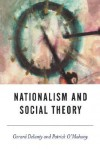 Nationalism and Social Theory: Modernity and the Recalcitrance of the Nation - Gerard Delanty, Patrick O'Mahony