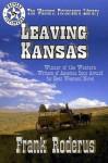 Leaving Kansas (Harrison Wilke Trilogy) - Frank Roderus
