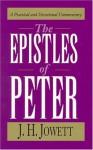 The Epistles of Peter - John Henry Jowett
