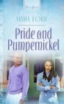Pride And Pumpernickel - Aisha Ford