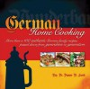German Home Cooking: More Than 100 Authentic German Recipes; Passed Down from Generation to Generation - Duane Lund