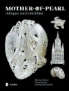 Mother-Of-Pearl Antiques and Collectibles - Michael Meyer, Dawn Meyer, Patricia Martin