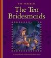 The Ten Bridesmaids: Matthew 25:1-13 - Mary Berendes, Robert Squier