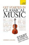 Complete Guide to Classical Music with Audio CD: A Teach Yourself Guide - Stephen Collins