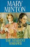 The Strident Whisper - Mary Minton, Minton