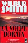 La Volpe dorata - Wilbur Smith, Roberta Rambelli