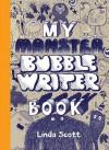 My Monster Bubblewriter Book - Linda Scott