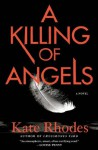 A Killing of Angels: A Thriller (Alice Quentin Series) - Kate Rhodes