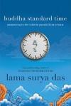 Buddha Standard Time: Awakening to the Infinite Possibilities of Now - Surya Das