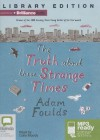 The Truth about These Strange Times - Adma Foulds, Colin Moody
