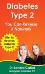 Diabetes Type 2: You Can Reverse it Naturally - Sandra Cabot, Margaret Jasinska