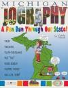 Michigan Jography: A Fun Run Thru Our State! - Carole Marsh
