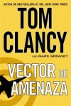 Vector de amenaza - Tom Clancy, Mark Greaney