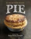 Pie: 80+ Pies and Pastry Delights - Dean Brettschneider