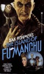 The Island of Fu Manchu - Sax Rohmer
