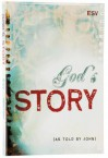 Holy Bible ESV: God's Story as Told by John - Crossway