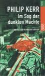 Im Sog der dunklen Mächte. Ein Fall für Bernhard Gunther. - Philip Kerr, Hans J. Schütz