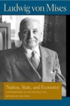 Nation, State, and Economy - Ludwig von Mises, Bettina Bien Greaves