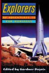 Explorers: SF Adventures to Far Horizons - Ursula K. Le Guin, Stephen Baxter, Arthur C. Clarke, Kim Stanley Robinson, Roger Zelazny, R.A. Lafferty, Michael Swanwick, James Tiptree Jr., James H. Schmitz, Cordwainer Smith, Gardner R. Dozois, Jack McDevitt, Poul Anderson, Gregory Benford, Larry Niven, Edgar Pangbor