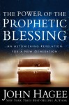 The Power of the Prophetic Blessing - John Hagee